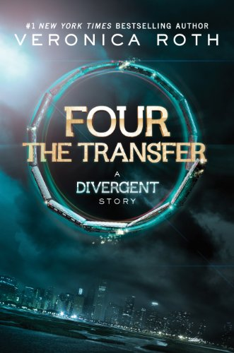 Four: The Transfer (Kindle Single) (Divergent Series-Collector's Edition Book 1) (Ebook Divergent Kindle)