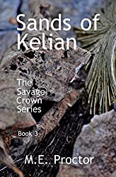 Sands of Kelian: The Savage Crown Series Book 3