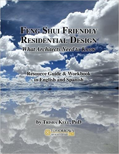 Amazon Com Feng Shui Friendly Residential Design What Architects Need To Know About Feng Shui 9781517700058 Keel Phd Trisha Books