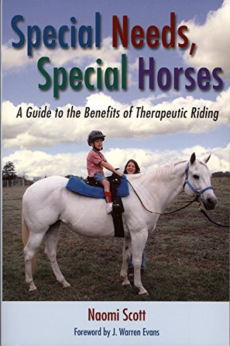 Special Needs, Special Horses: A Guide to the Benefits of Therapeutic Riding (Practical Guide) por Naomi Scott