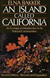 An Island Called California: An Ecological Introduction to Its Natural Communities