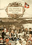 The Swiss in Singapore, Andreas Zangger, 9814385689
