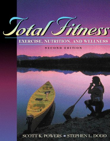 Total Fitness: Exercise, Nutrition, and Wellness (2nd Edition)