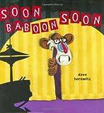 Soon, Baboon, Soon, Dave Horowitz, 0399242686