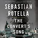 The Convert's Song: A Novel Audiobook by Sebastian Rotella Narrated by Sebastian Rotella