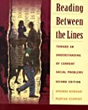 Reading Between the Lines : Toward an Understanding of Current Social Problems, Konradi, Amanda and Schmidt, Martha, 0767416384