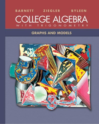 College Algebra with Trigonometry: Graphs and Models