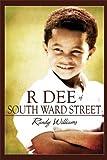 R Dee of South Ward Street, Randy Williams, 160703624X