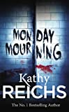 Front cover for the book Monday Mourning by Kathy Reichs