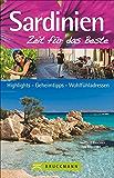 Reiseführer Sardinien – Zeit für das Beste: Highlights -– Geheimtipps -– Wohlfühladressen