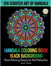 Mandala Coloring book Black Background - Zen Scratch Art Of Mandala Stress Relieving Designs For Adult Relaxation Vol.15: Unique Mandala Designs and Stress Relieving Patterns For Adults Relaxation,Meditation and Happiness & Art Color Therapy