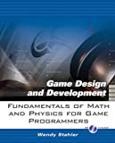 Fundamentals of Math and Physics for Game Programmers 9780131687424