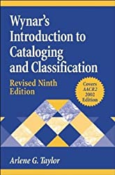 Wynar's Introduction to Cataloging and Classification, 9th Edition (Library and Information Science Text Series)