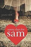 Sunny Days for Sam, Jennifer Shirk, 0803474687