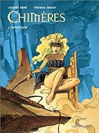 Chimères, tome 1 : Aphrodite par Thomas Mosdi