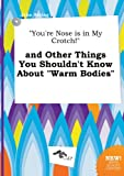 You're Nose Is in My Crotch! and Other Things You Shouldn't Know about Warm Bodies