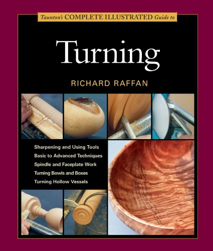 Taunton's Complete Illustrated Guide to Turning (Complete Illustrated Guides ()