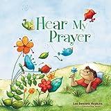Hear My Prayer, Lee Bennett Hopkins and Gigi Moore, 0310718112