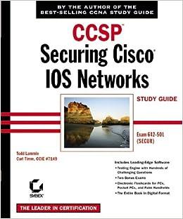 CCSP: Securing Cisco IOS Networks Study Guide (642-501)