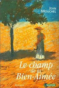 Le Champ de la bien-aimée par Jean Mouchel