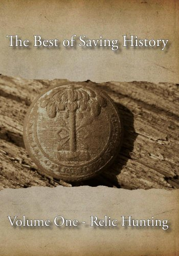 The Best of Saving History: Volulme One - Relic Hunting