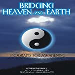 Bridging Heaven and Earth, Vol. 2 | Jose Arguelles