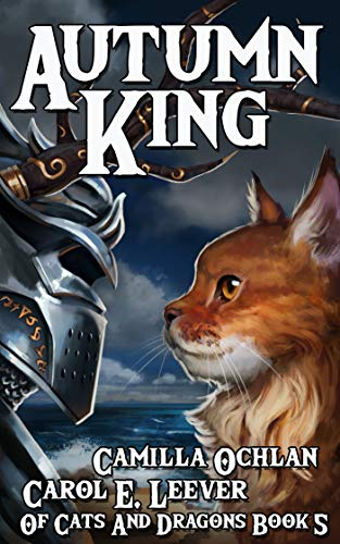 (Autumn King: The Quest For The Autumn King Part 3 (Of Cats And Dragons Book 5))