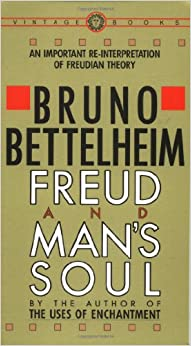 Book Freud and Man's Soul: An Important Re-Interpretation of Freudian Theory