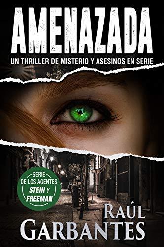 Amenazada: Un thriller de misterio y asesinos en serie (Agentes del FBI Julia Stein y Hans Freeman nº 1) por Raúl Garbantes