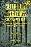 Securities Operations Glossary II 9780966917833
