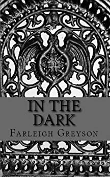 In The Dark by [Greyson, Farleigh]