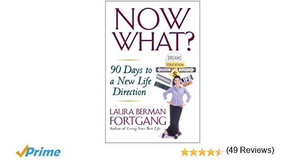 Workbook finding percent worksheets : Now What?: 90 Days to a New Life Direction: Laura Berman Fortgang ...