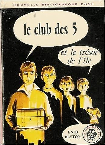 Amazon Fr Le Club Des Cinq Et Le Tresor De L Ile Enid