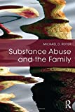 Substance Abuse and the Family, Reiter, Michael D., 1138795062