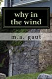 img - for why in the wind book / textbook / text book