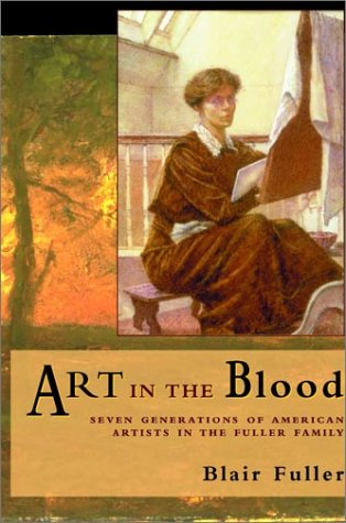 Art in the Blood: Seven Generations of American Artists in the Fuller Family pdf epub