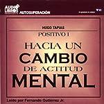 Hacia un Cambio de Actitud Mental [Towards a Change of Attitude] (Texto Completo) | Hugio Tapias