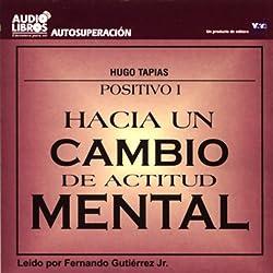 Hacia un Cambio de Actitud Mental [Towards a Change of Attitude] (Texto Completo)