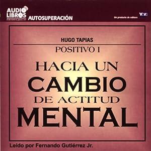 Hacia un Cambio de Actitud Mental [Towards a Change of Attitude] (Texto Completo) Audiobook