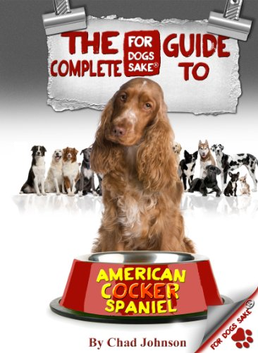 - The Complete Guide to American Cocker Spaniels