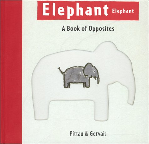 Elephant Elephant: A Book of Opposites by Brand: Harry N. Abrams
