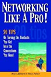 Networking Like a Pro!, Brian Hilliard and James M. Palmer, 0974371106