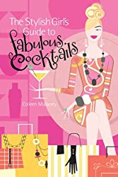 The Stylish Girl's Guide to Fabulous Cocktails