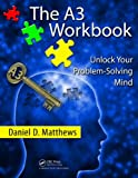 The A3 Workbook, Daniel D. Matthews, 143983489X