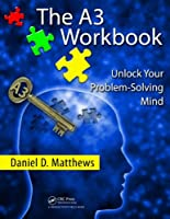 The A3 Workbook: Unlock Your Problem-Solving Mind Front Cover