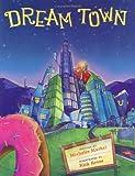 Dream Town, Michelle Markel, 1597140228