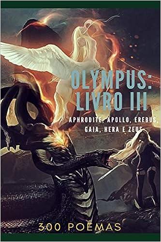 OLYMPUS: LIVRO III - APHRODITE, APOLLO, EREBUS, GAIA, HERA E ZEUS ...