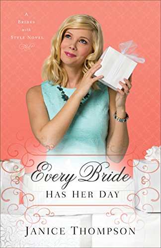 (Every Bride Has Her Day (Brides with Style Book #3): A Novel)