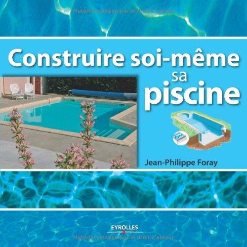 AmazonFr  Construire SoiMme Sa Piscine  JeanPhilippe Foray