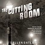 The Cutting Room: Dark Reflections of the Silver Screen | Ellen Datlow - editor